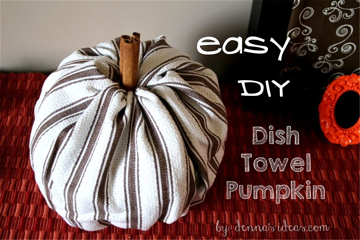 ... fast and easy DIY fabric pumpkins by dennasideas.com Fall Decor ideas by dennau0027s & Easy DIY No-Sew Fabric Pumpkins for Fall Decor | dennau0027s ideas